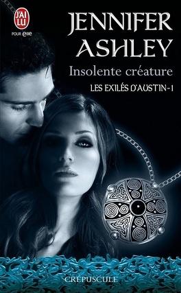 Couverture du livre : Les Exilés d'Austin, Tome 1 : Insolente Créature