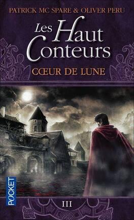 Couverture du livre : Les Haut Conteurs, tome 3 : Coeur de Lune
