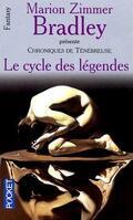 Chroniques de Ténébreuse, tome 1 : Le cycle des Légendes
