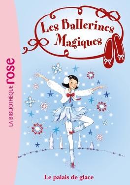 Les ballerines magiques Tome 19 Le palais de glace - Darcey Bussell