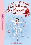Les Ballerines magiques, Tome 19 : Le Palais de glace