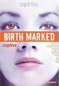Birth Marked, Tome 3 : Captive