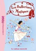 Les Ballerines magiques, Tome 17 : Le Cadeau ensorcelé