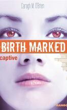 Birth Marked, Tome 3 : Captive