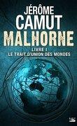 Malhorne, Tome 1 : Le Trait d'Union des Mondes