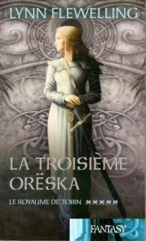 Couverture du livre : Le Royaume de Tobin, Tome 5 : La troisième Orëska