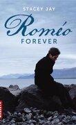 Juliet Forever, Tome 2 : Roméo Forever