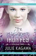 The Iron Fey Volume One : The Iron King/The Iron Daughter