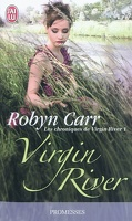 Les Chroniques de Virgin River, Tome 1 : Virgin River