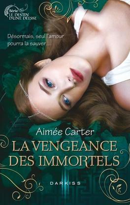 Couverture du livre : Le Destin d'une déesse, Tome 3 : La Vengeance des immortels