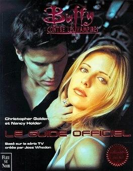 Couverture du livre : Buffy contre les vampires - Le guide officiel