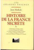 Histoire de la France secrète, tome 1