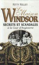 La Maison Windsor - Secrets et scandales à la cour d'Angleterre