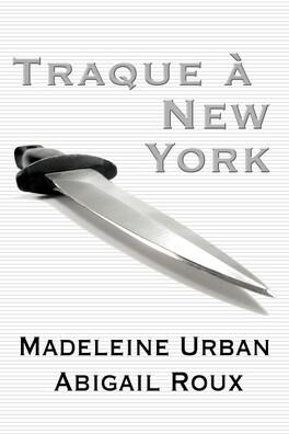 Couverture du livre : La Série Ty et Zane, Tome 1 : Traque à New York