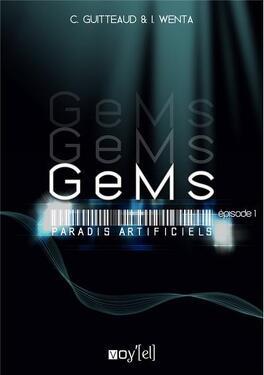Couverture du livre : GeMs : Paradis Artificiels, Episode 1 : Paradis Artificiels