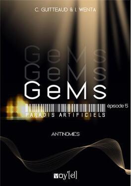 Couverture du livre : GeMs : Paradis Artificiels, Episode 5 : Antinomies