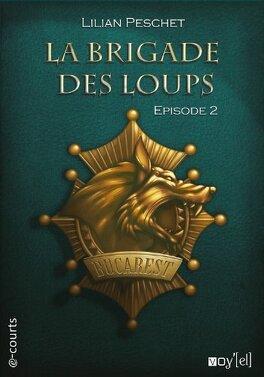 Couverture du livre : La Brigade des Loups - Episode 2