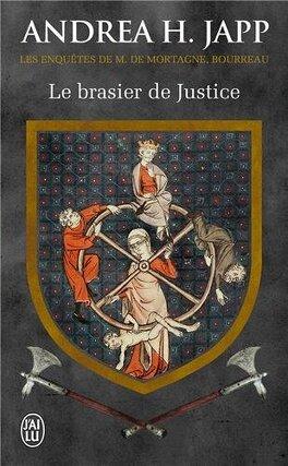 Couverture du livre : Les Enquêtes de M. de Mortagne, bourreau, tome 1 : Le Brasier de Justice