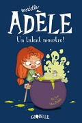 Mortelle Adèle, tome 6 : Un talent monstre