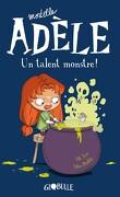 Mortelle Adèle, tome 6 : Un talent monstre