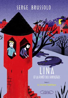 Couverture du livre : Lina et la forêt des sortilèges, Tome 2 : La Ville invisible