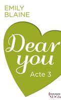 Dear You, Acte 3