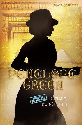 Couverture du livre : Pénélope Green, Tome 4 : La tiare de Nefertiti