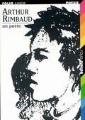 Arthur Rimbaud, un poète