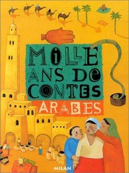 Couverture du livre : Mille ans de contes arabes