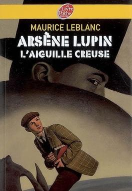 Couverture du livre : Arsène Lupin : L'aiguille creuse