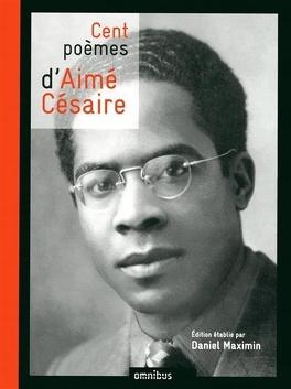 Cent Poèmes Daimé Césaire Livre De Aimé Césaire