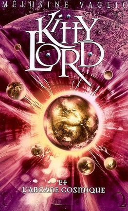 Couverture du livre : Kitty Lord, tome 4 : Kitty Lord et l'arcane cosmique