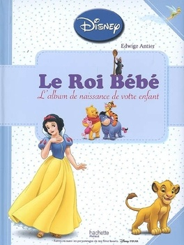 Le Roi Bebe L Album De Naissance De Votre Enfant Livre