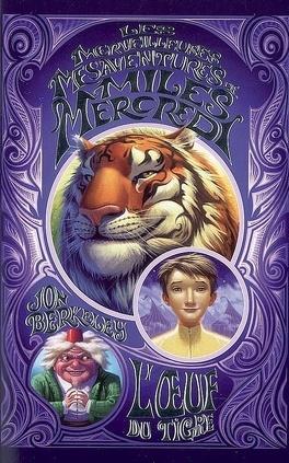 Couverture du livre : Les merveilleuses mésaventures de Miles Mercredi : Volume 2, L'oeuf du tigre