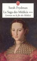 La saga des Médicis : Volume 3, Lorenzo ou La fin des Médicis