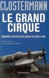 Le grand cirque : mémoires d'un pilote de chasse FFL dans la RAF