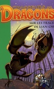 Chasseurs de dragons : Volume 9, Sur les traces de Lian-Chu