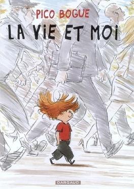Couverture du livre : Pico Bogue, tome 1 : La Vie et moi