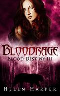 Blood Destiny, Tome 3 : Bloodrage