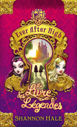 Ever After High, Tome 1 : Le Livre des Légendes