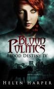 Les Liens du sang, Tome 4 : Blood Politics