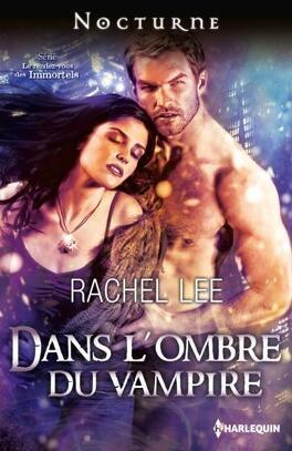 Couverture du livre : Le rendez-vous des Immortels, tome 3 : Dans l'ombre du vampire