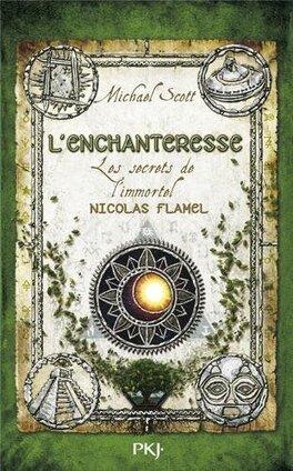 Couverture du livre : Les Secrets de l'Immortel Nicolas Flamel, Tome 6 : L'Enchanteresse