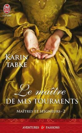 Couverture du livre : Maîtres et Seigneurs, Tome 2 : Le maître de mes tourments