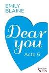 couverture Dear You, Acte 6