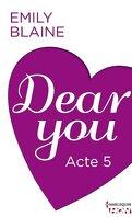 Dear You, Acte 5