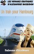 Les voyages érotiques d'Alexandre Barridon, Tome 10 : Un train pour Hambourg