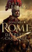 Total War, tome 1 : Rome - Détruire Carthage
