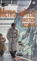 Valérian, agent spatio-temporel, tome 9 : Métro Châtelet direction Cassiopée