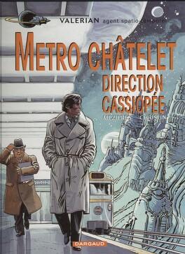 Couverture du livre : Valérian, agent spatio-temporel, tome 9 : Métro Châtelet direction Cassiopée